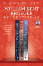 The William Kent Krueger Collection #3 - Thunder Bay, Red Knife, and Heaven's Keep ebook by William Kent Krueger