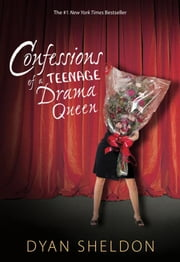 Confessions of a Teenage Drama Queen ebook by Dyan Sheldon