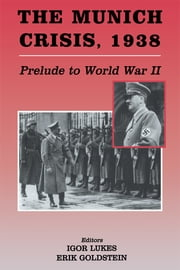 The Munich Crisis, 1938 - Prelude to World War II ebook by