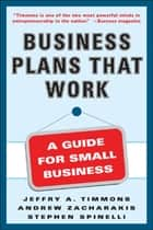 Business Plans that Work ebook by Andrew Zacharakis, Jeffry A Timmons, Stephen Spinelli Jr.