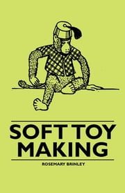 Soft Toy Making ebook by Rosemary Brinley