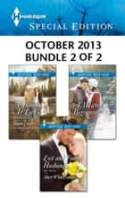 Harlequin Special Edition October 2013 - Bundle 2 of 2 - A Weaver Beginning\A Family, At Last\Lost and Found Husband ebook by Allison Leigh, Susan Crosby, Sheri WhiteFeather