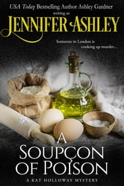 A Soupçon of Poison - Kat Holloway Victorian Mysteries ebook by Ashley Gardner,Jennifer Ashley