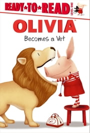 OLIVIA Becomes a Vet - with audio recording ebook by Alex Harvey,Jared Osterhold