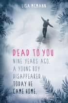 Dead To You ebook by Lisa McMann