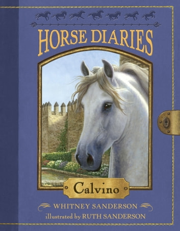 Horse Diaries #14: Calvino ebook by Whitney Sanderson