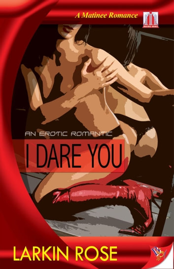 I Dare You ebook by Larkin Rose