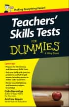 Teacher's Skills Tests For Dummies ebook by Colin Beveridge, Andrew Green