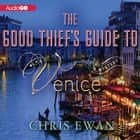 The Good Thief's Guide to Venice audiobook by Chris Ewan