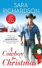 A Cowboy for Christmas - Includes a bonus novella ebook by Sara Richardson