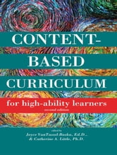 Content-Based Curriculum for High-Ability Learners ebook by Joyce VanTassel-Baska, Ed.D.