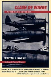 Clash of Wings - World War II in the Air ebook by Walter J. Boyne
