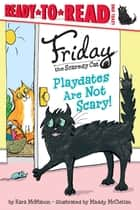 Playdates Are Not Scary! - with audio recording ebook by Kara McMahon, Maddy McClellan