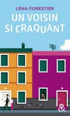 Un voisin si craquant ebook by