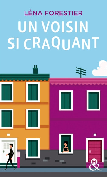 Un voisin si craquant ebook by Léna Forestier
