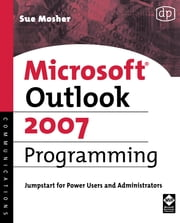 Microsoft Outlook 2007 Programming - Jumpstart for Power Users and Administrators ebook by Sue Mosher