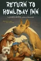 Return to Howliday Inn ebook by James Howe, Alan Daniel