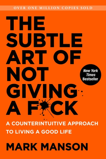 The subtle art of not giving a fck ebook by mark manson the subtle art of not giving a fck a counterintuitive approach to living fandeluxe Image collections