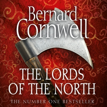 The Lords of the North (The Last Kingdom Series, Book 3) audiobook by Bernard Cornwell