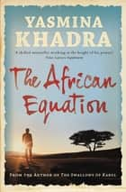 The African Equation ebook by Yasmina Khadra, Howard Curtis Howard Curtis