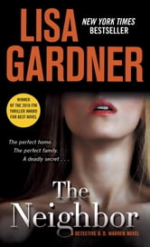 The Neighbor - A Detective D. D. Warren Novel ebook by Lisa Gardner