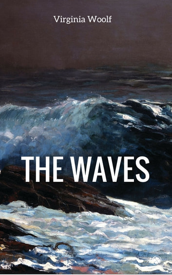 The Waves ebook by Virginia Woolf