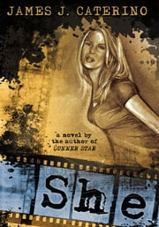SHE - A NOVEL ebook by James J. Caterino