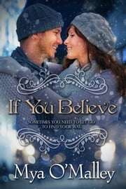 If You Believe ebook by Mya O'Malley