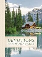 Devotions from the Mountains ebook by Thomas Nelson