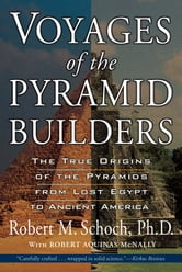 Voyages of the Pyramid Builders ebook by Robert M. Schoch