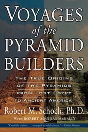 ebook Voyages of the Pyramid Builders de Robert M. Schoch