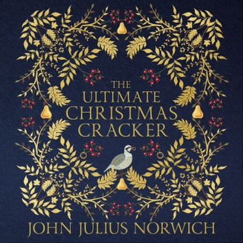 The Ultimate Christmas Cracker audiobook by John Julius Norwich