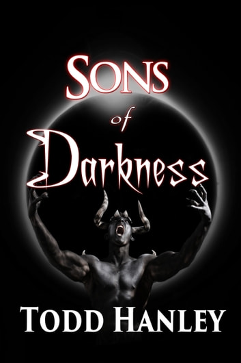 Sons of Darkness ebook by Todd Hanley
