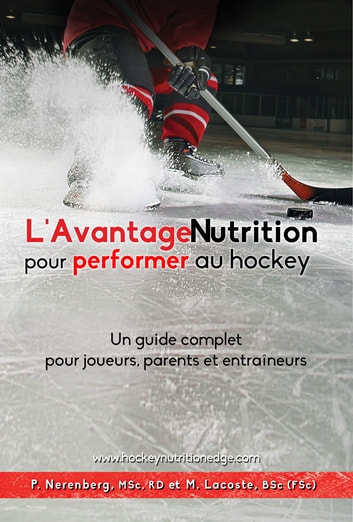 L'Avantage Nutrition pour performer au hockey ebook by Pearle Nerenberg,Margot Lacoste