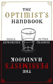 The Optimist's/Pessimist's Handbook - A companion to hope and despair ebook by Niall Edworthy,Petra Cramsie