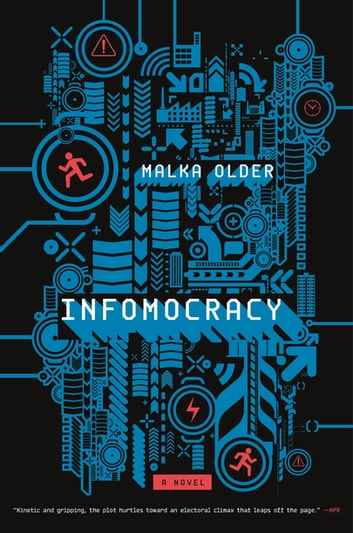 Infomocracy - Book One of the Centenal Cycle ebook by Malka Older