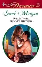 Public Wife, Private Mistress ebook by Sarah Morgan