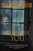 I Remember You ebook by Yrsa Sigurdardottir