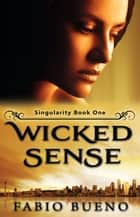 Wicked Sense - Singularity - The Modern Witches, #1 ebook by Fabio Bueno