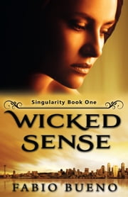 Wicked Sense - Singularity - The Modern Witches, #1 E-bok by Fabio Bueno