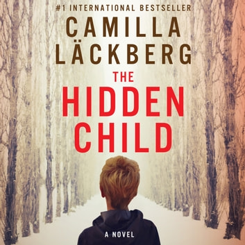 The Hidden Child audiobook by Camilla Läckberg