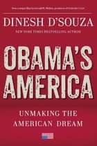 Obama's America ebook by Dinesh D'Souza