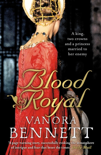 Blood Royal ebook by Vanora Bennett