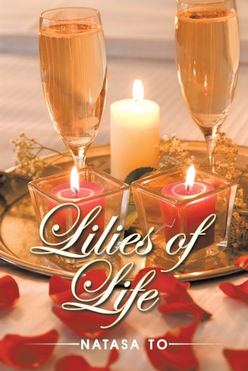Lilies of Life ebook by Natasa To