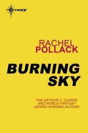 Burning Sky ebook by Rachel Pollack