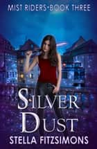 Silver Dust - An Urban Fantasy ebook by