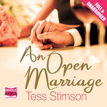An Open Marriage audiobook by Tess Stimson