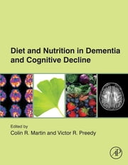 Diet and Nutrition in Dementia and Cognitive Decline ebook by Colin R. Martin,Victor R. Preedy