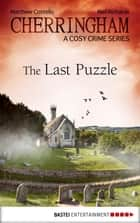 Cherringham - The Last Puzzle ebook by Matthew Costello,Neil Richards