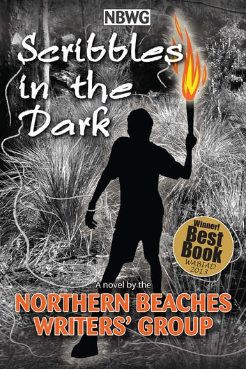 Scribbles in the Dark ebook by Northern Beaches Writers' Group